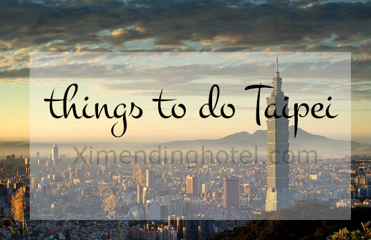 things-to-do-in-taipei